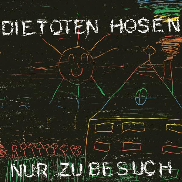 Toten Hosen - Nur zu Besuch