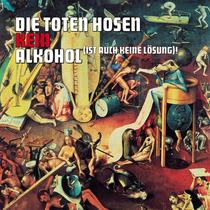 Toten Hosen -  Kein Alkohol (ist auch keine Lösung)!