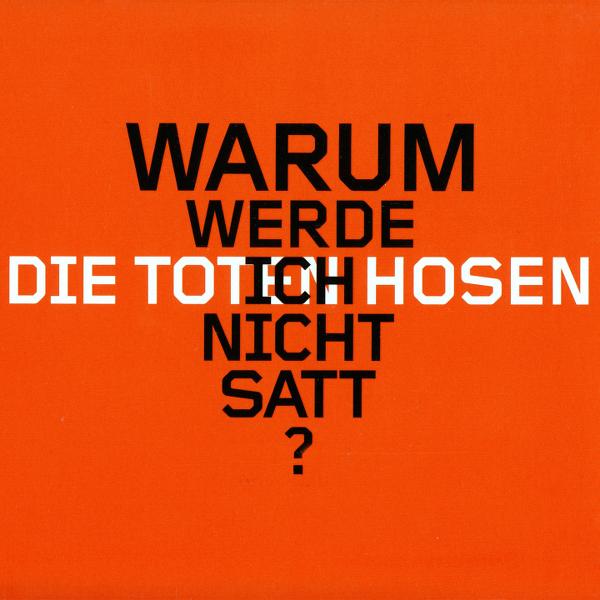 Toten Hosen -  Warum werde ich nicht satt?