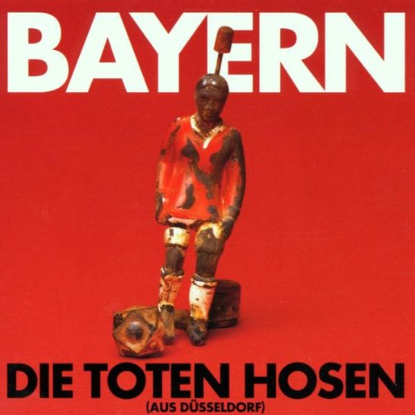 Toten Hosen - Bayern