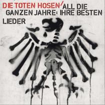 Toten Hosen - All die ganzen Jahre: Ihre besten Lieder