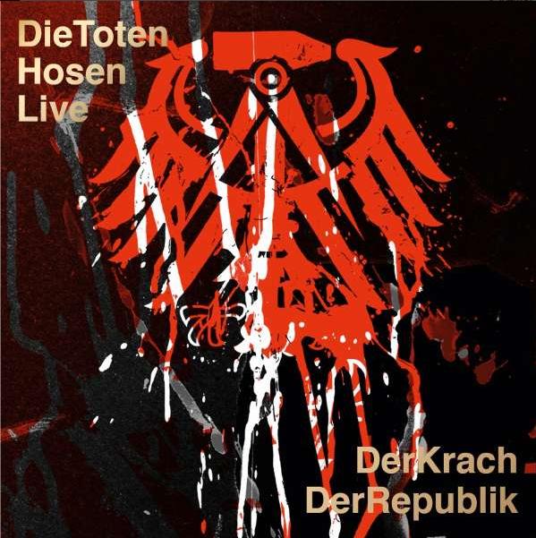 Toten Hosen - Krach der Republik