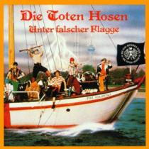 Toten Hosen - Unter falscher Flagge