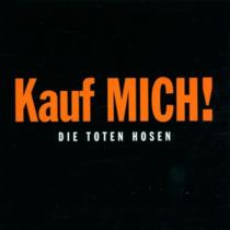 Toten Hosen - Kauf MICH