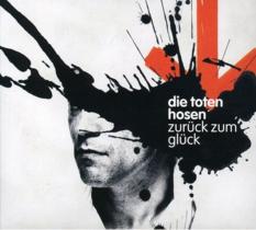 Toten Hosen - Zurück Zum Glück
