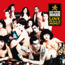Toten Hosen - Love, Peace & Money