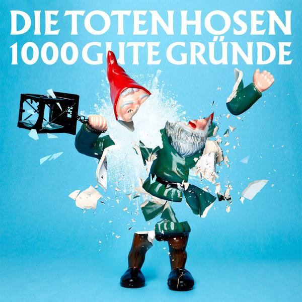 Toten Hosen -  1000 gute Gründe