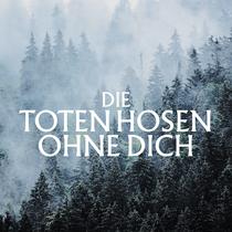 Toten Hosen - Ohne dich