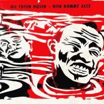 Toten Hosen - Hier kommt Alex