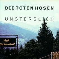 Toten Hosen - Unsterblich
