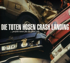Toten Hosen - Crash Landing