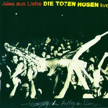 Toten Hosen - Alles aus Liebe – Live