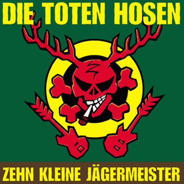 Toten Hosen - Zehn kleine Jägermeister
