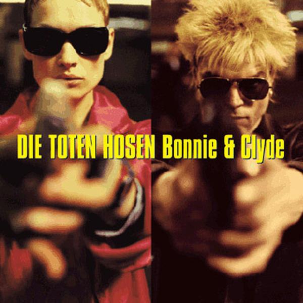 Toten Hosen - Bonnie & Clyde