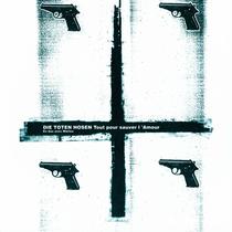 Toten Hosen - Tout pour sauver l'Amour