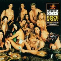 Toten Hosen - Reich & Sexy