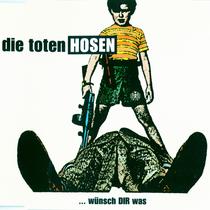 Toten Hosen - Wünsch Dir was