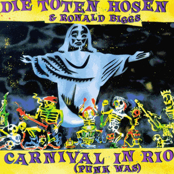 Toten Hosen -  Carnival in Rio (Punk was)