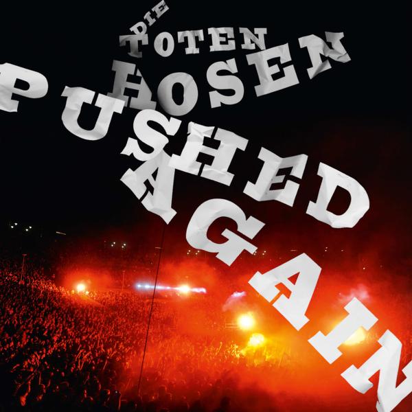 Toten Hosen - Pushed Again LIVE