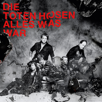 Toten Hosen - Alles was war