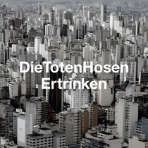 Toten Hosen - Ertrinken